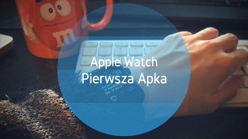 Pierwsza apka watchos apple watch